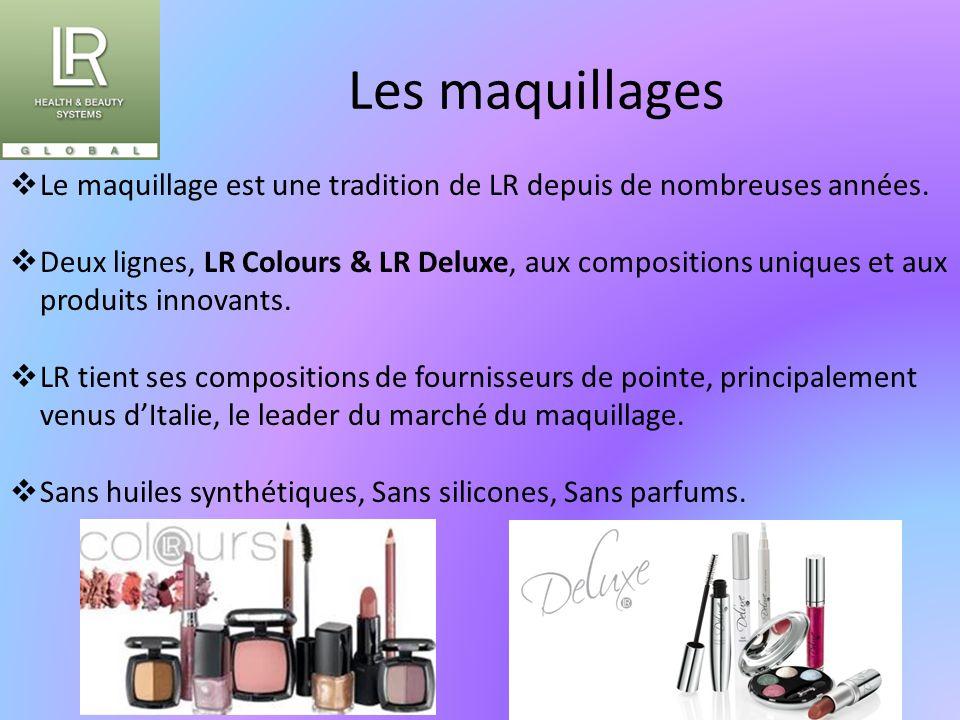 Les maquillages  Le maquillage est une tradition de LR depuis de nombreuses années.  Deux lignes, LR Colours & LR Deluxe, aux compositions uniques e