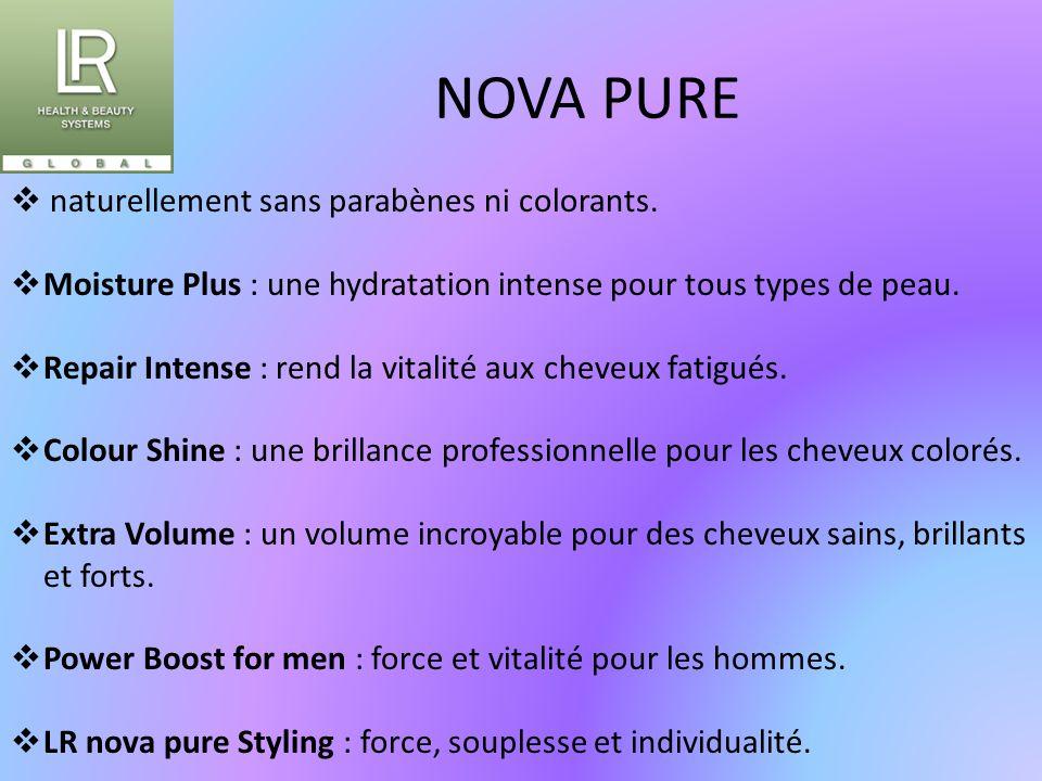 NOVA PURE  naturellement sans parabènes ni colorants.  Moisture Plus : une hydratation intense pour tous types de peau.  Repair Intense : rend la v