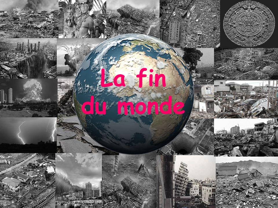 Définition La fin du monde est le moment de la disparition de l univers, de la Terre ou de la seule humanité, telle qu elle peut être imaginée par des individus ou des institutions.