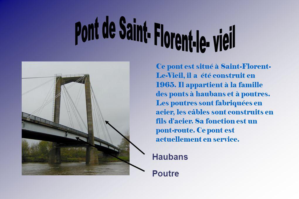Ce pont est situé à Saint-Florent- Le-Vieil, il a été construit en 1965.