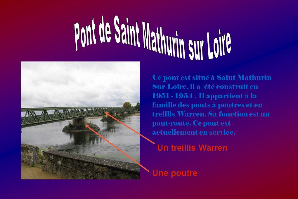 Ce pont est situé à Saint Mathurin Sur Loire, il a été construit en 1951 - 1954.