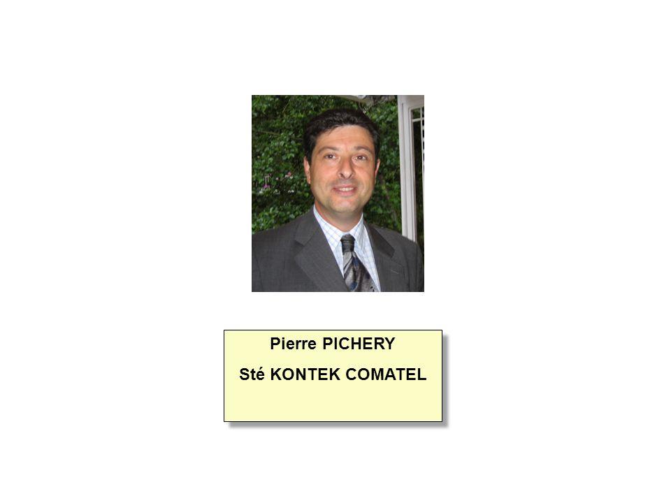 Pierre PICHERY Sté KONTEK COMATEL Pierre PICHERY Sté KONTEK COMATEL