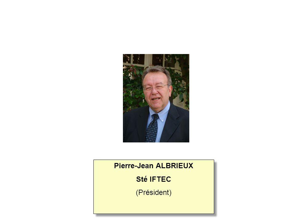 Pierre-Jean ALBRIEUX Sté IFTEC (Président) Pierre-Jean ALBRIEUX Sté IFTEC (Président)