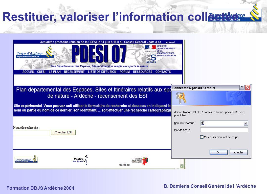 Formation DDJS Ardèche 2004 B. Damiens Conseil Général de l 'Ardèche Un « 4 pages » diffusé auprès : –Des structures de développement locales –Des pro