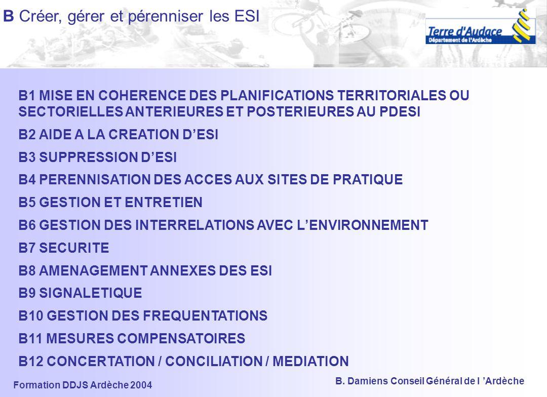 Formation DDJS Ardèche 2004 B. Damiens Conseil Général de l 'Ardèche A CONNAÎTRE LES ESI ET LEURS USAGES A-1 : RECENSEMENT Poursuivre le recensement e