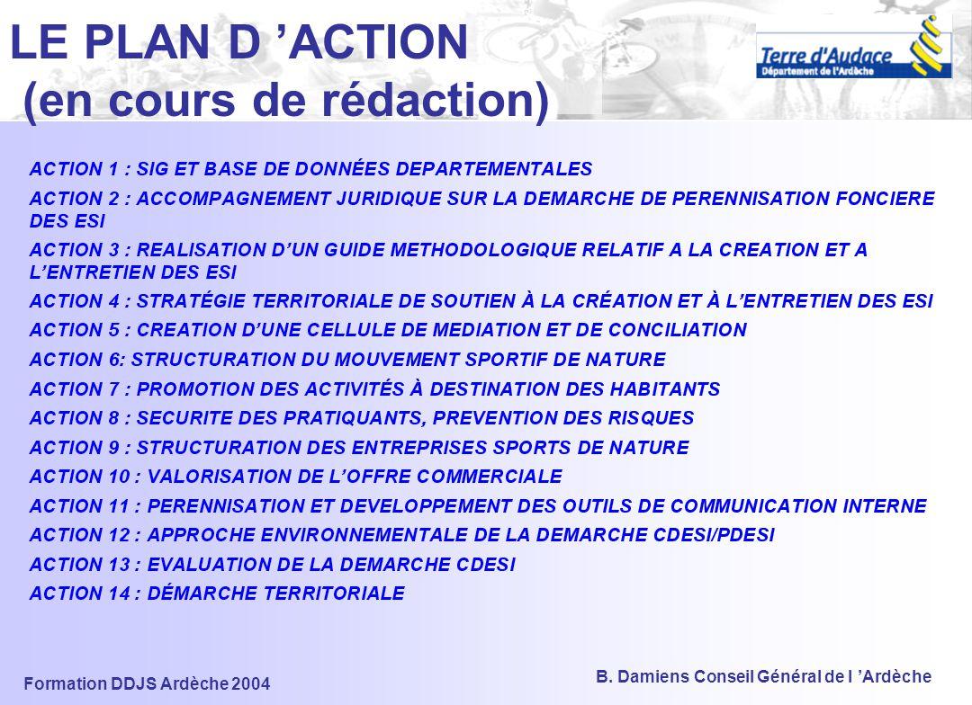 Formation DDJS Ardèche 2004 B. Damiens Conseil Général de l 'Ardèche D METTRE EN ŒUVRE LE PLAN, EVALUER LES ACTIONS, OBSERVER D1 MISE EN ŒUVRE D'UNE D