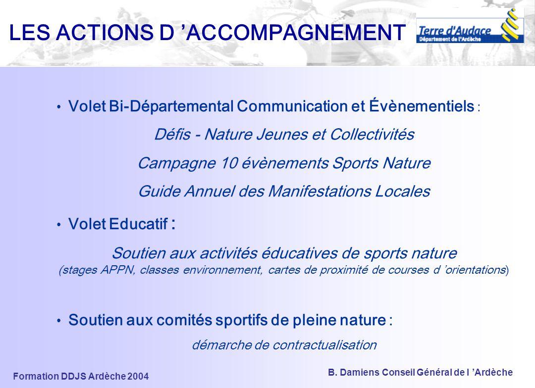 Formation DDJS Ardèche 2004 B. Damiens Conseil Général de l 'Ardèche LES ENJEUX ACTUELS (2) Croisement avec les politiques territoriales Articulation
