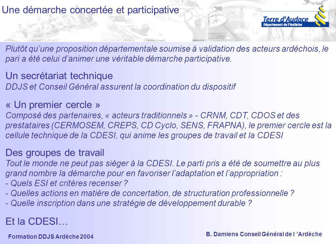 Formation DDJS Ardèche 2004 B. Damiens Conseil Général de l 'Ardèche DEMARCHE DE TRAVAIL Inscription dans une démarche participative Expression des at