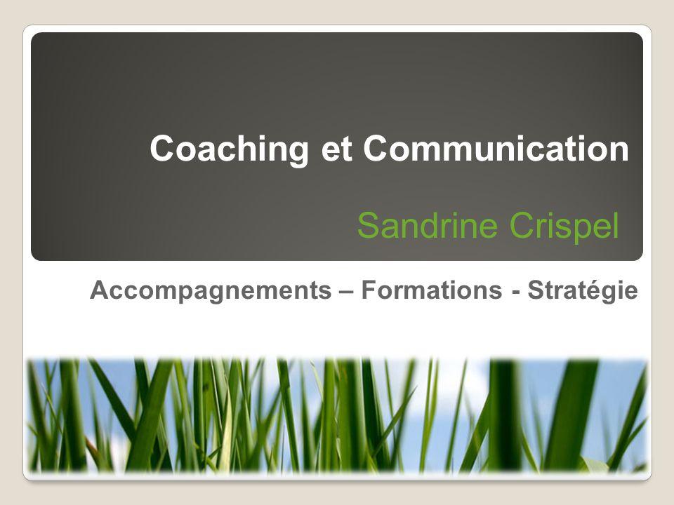Accompagnements – Formations - Stratégie Coaching et Communication Sandrine Crispel