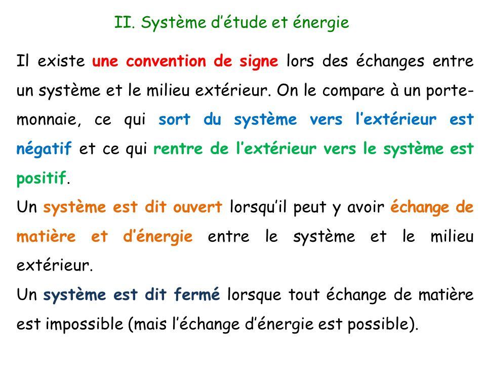 II. Système d'étude et énergie Il existe une convention de signe lors des échanges entre un système et le milieu extérieur. On le compare à un porte-