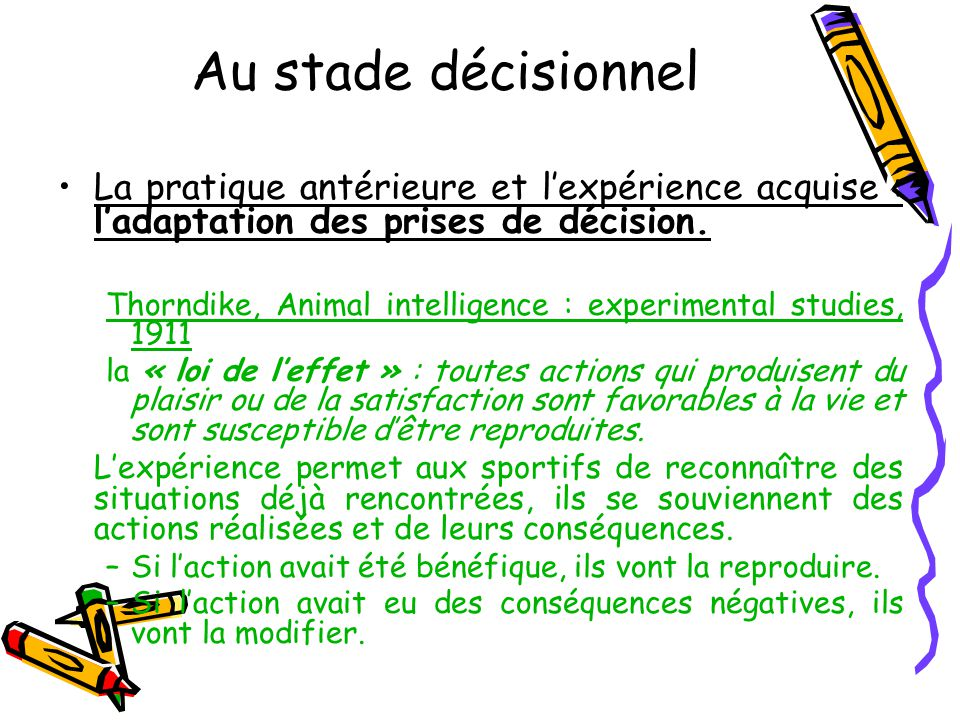 La pratique antérieure et l'expérience acquise : l'adaptation des prises de décision.