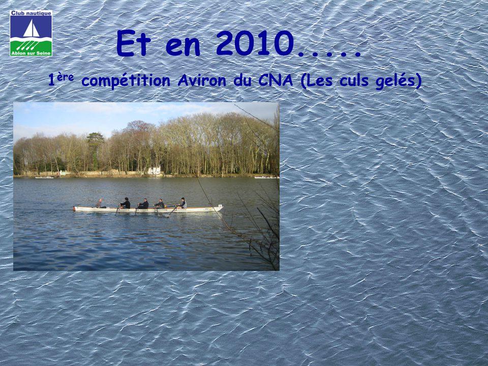 Et en 2010..... 1 ère compétition Aviron du CNA (Les culs gelés)