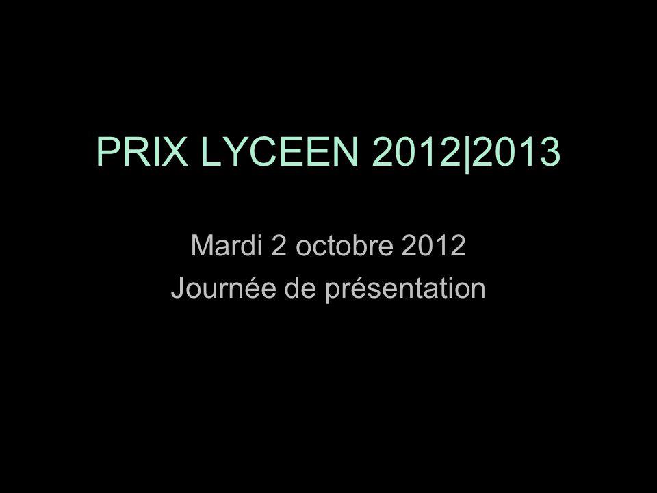 PRIX LYCEEN 2012|2013 Mardi 2 octobre 2012 Journée de présentation