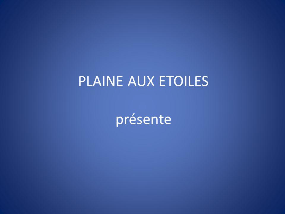 PLAINE AUX ETOILES présente