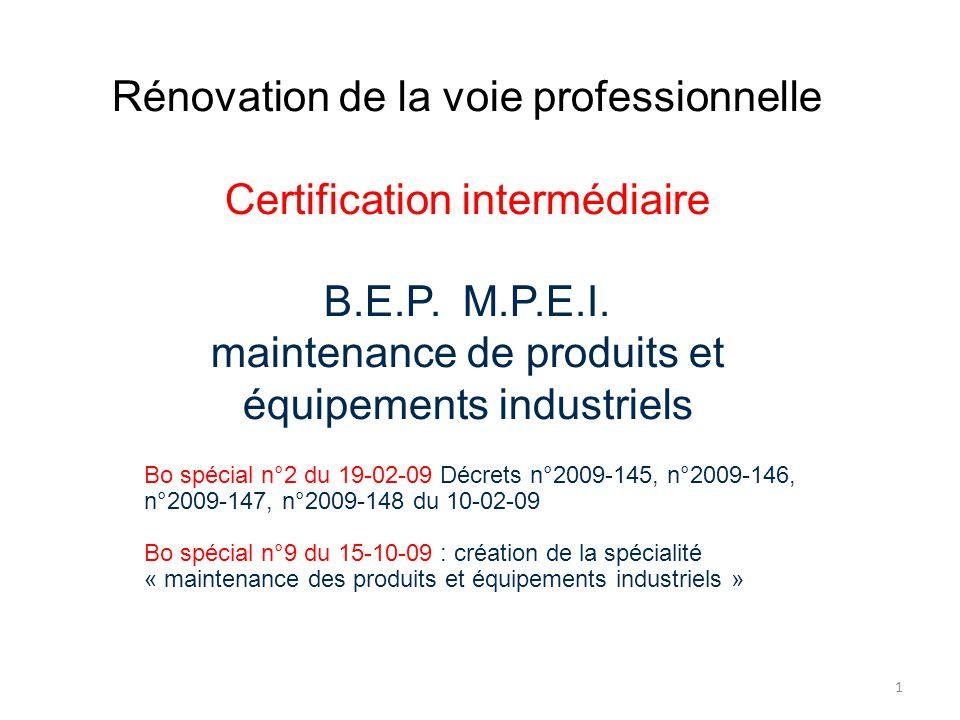 Rénovation de la voie professionnelle Certification intermédiaire B.E.P.