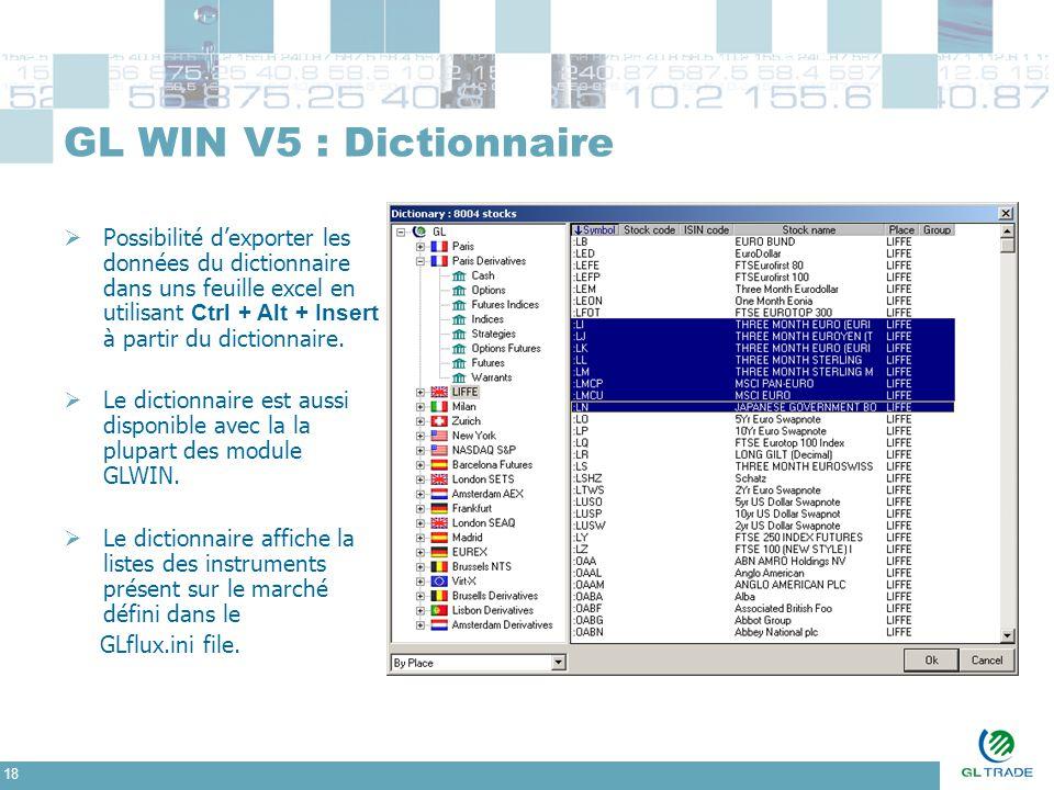 18 GL WIN V5 : Dictionnaire  Possibilité d'exporter les données du dictionnaire dans uns feuille excel en utilisant Ctrl + Alt + Insert à partir du d