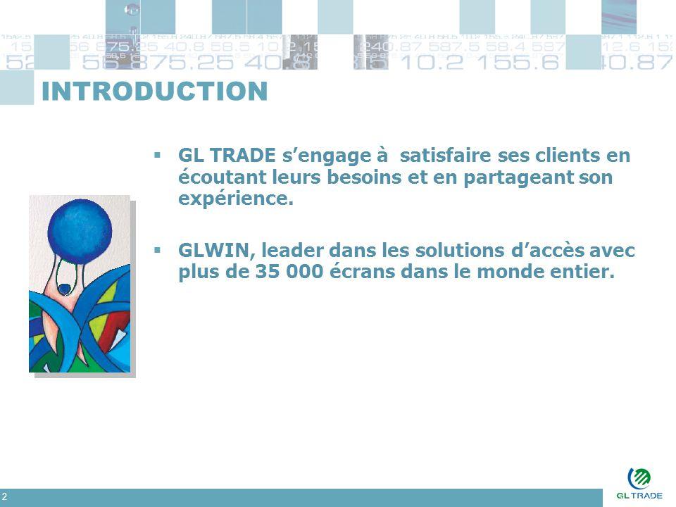 2 INTRODUCTION  GL TRADE s'engage à satisfaire ses clients en écoutant leurs besoins et en partageant son expérience.  GLWIN, leader dans les soluti