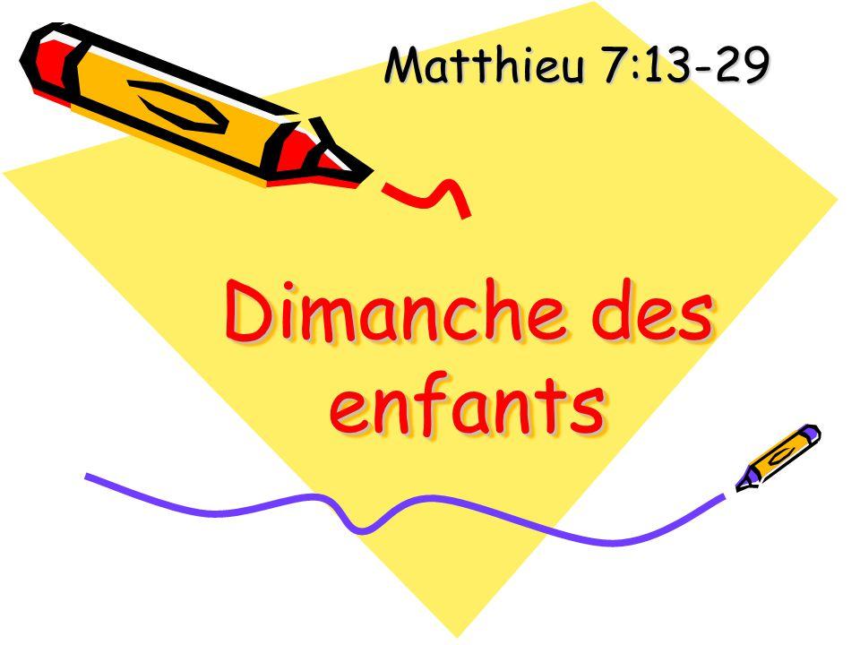 Dimanche des enfants Matthieu 7:13-29