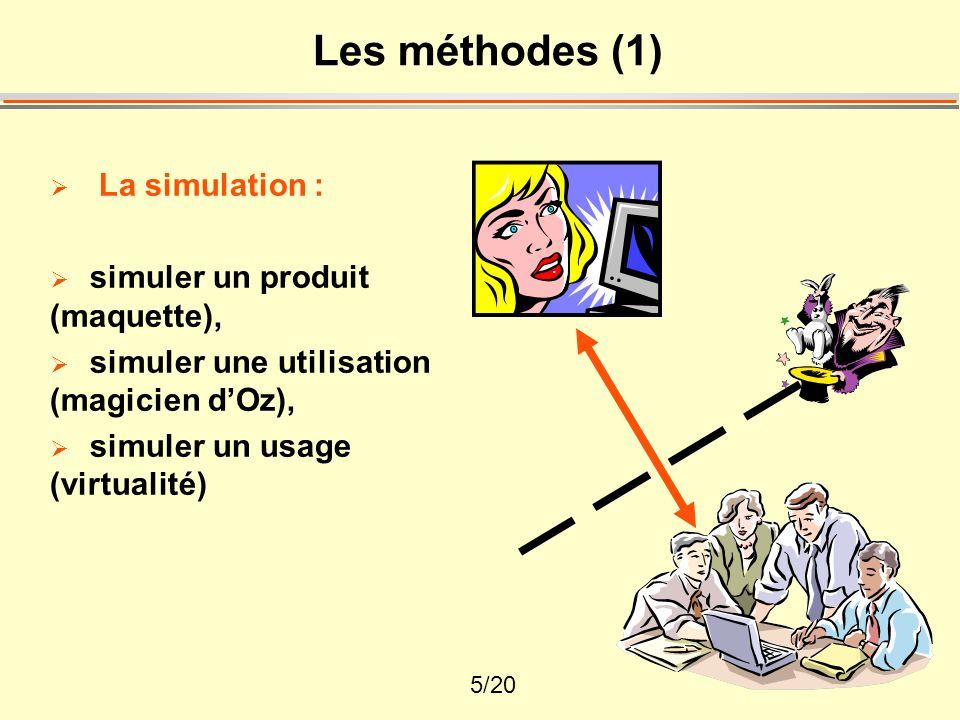 6/20 Les méthodes (2)  La simulation  La mesure :  définir des critères ou des grandeurs de mesure (temps d'exécution, nombre d'erreurs, etc.),  formuler des scénarios de mise en test,  capturer des comportements en situation (gestes, attitudes, paroles, etc.),  les mesurer sur les traces d'activité à l'aide des critères.