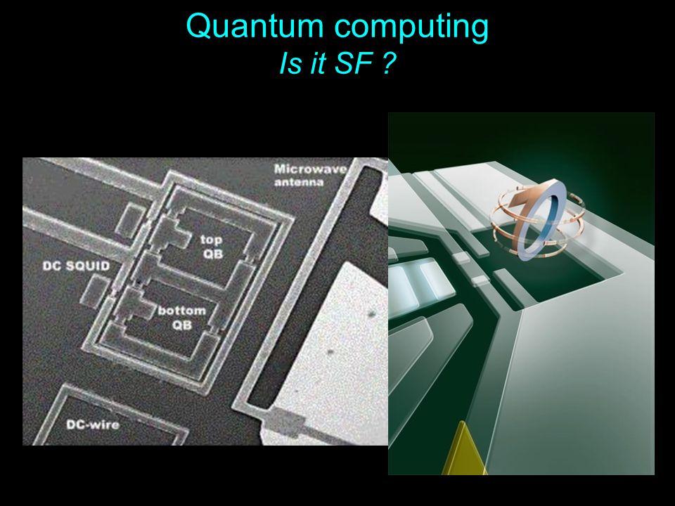 42 Quantum computing Is it SF ?