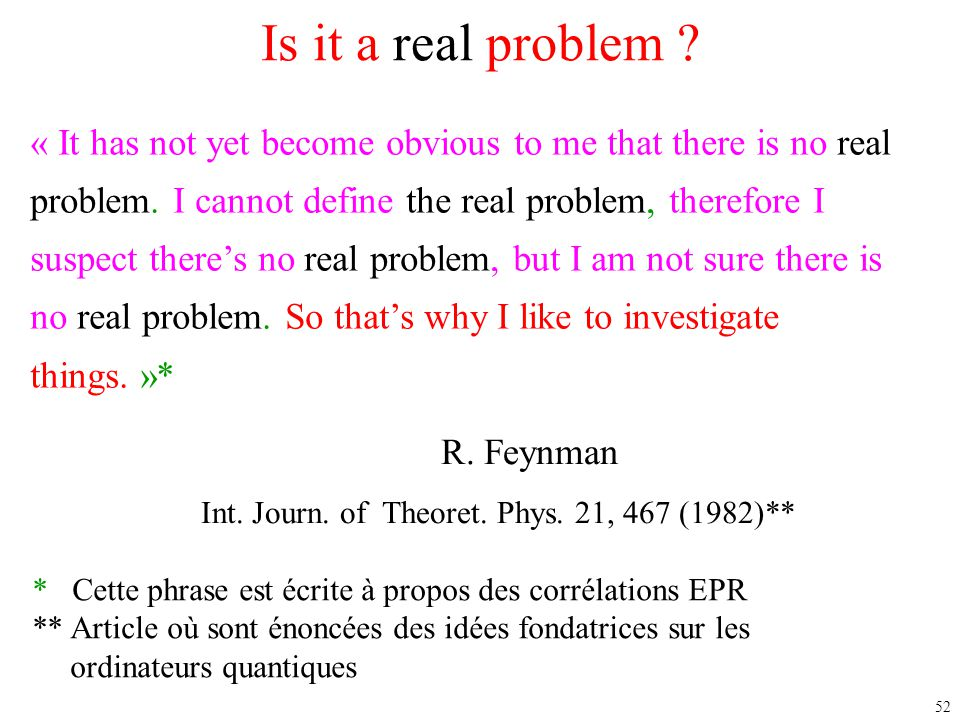 52 « It has not yet become obvious to me that there is no real problem.