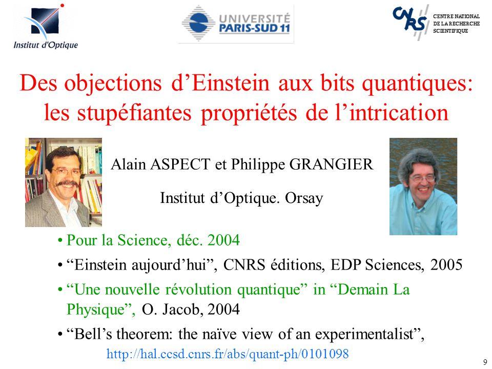 """9 Des objections d'Einstein aux bits quantiques: les stupéfiantes propriétés de l'intrication Pour la Science, déc. 2004 """"Einstein aujourd'hui"""", CNRS"""