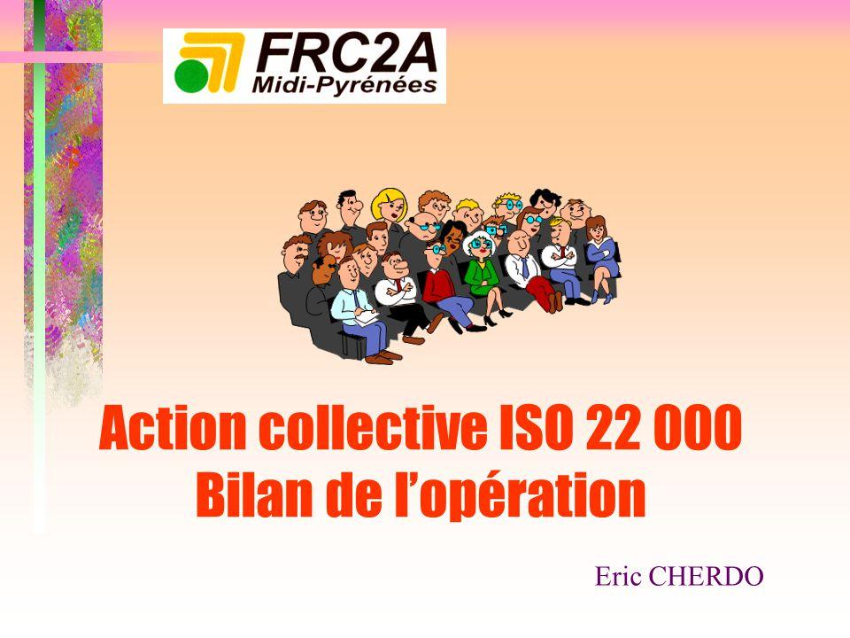 Action collective ISO 22 000 Bilan de l'opération Eric CHERDO
