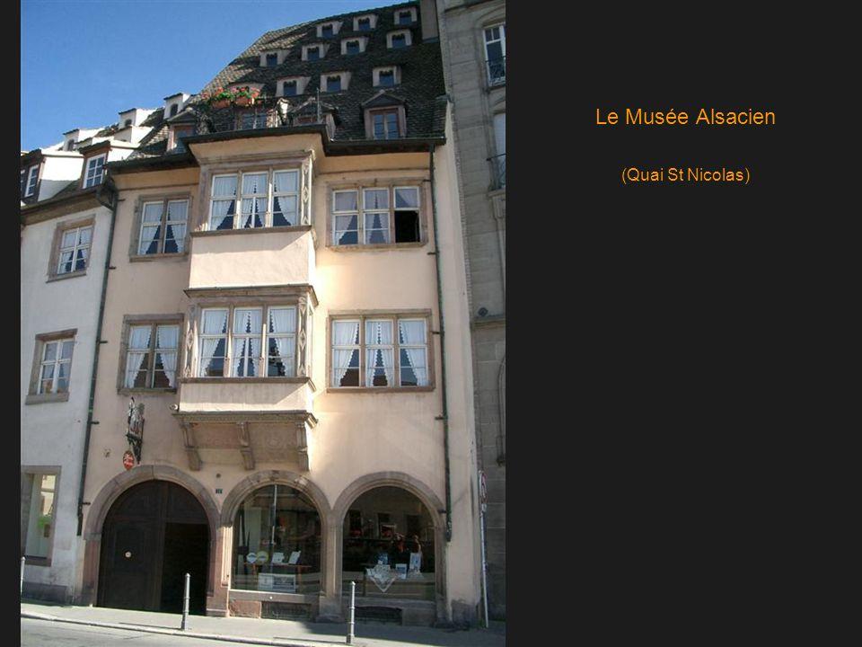 Le Musée Alsacien (Quai St Nicolas)