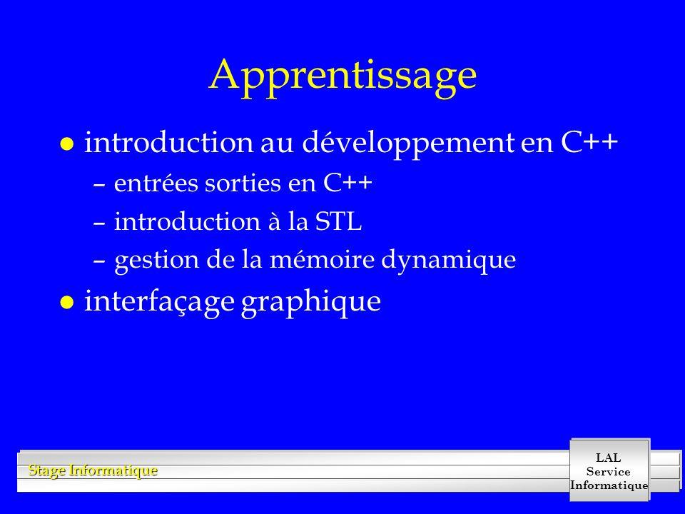 LAL Service Informatique Stage Informatique Apprentissage l introduction au développement en C++ –entrées sorties en C++ –introduction à la STL –gesti