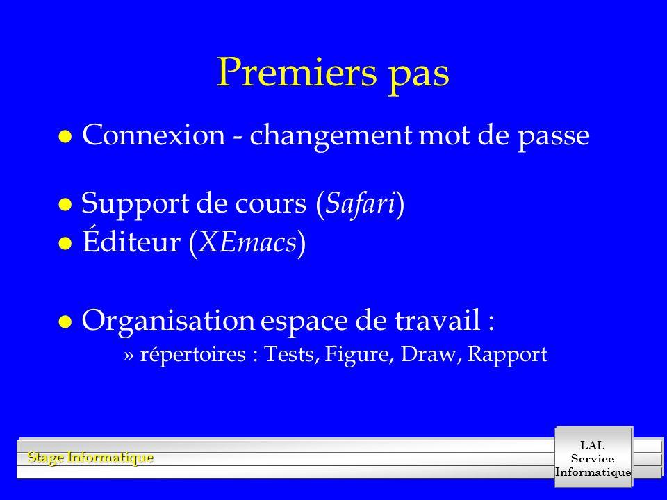 LAL Service Informatique Stage Informatique Premiers pas l Connexion - changement mot de passe l Support de cours ( Safari ) l Éditeur ( XEmacs ) l Or