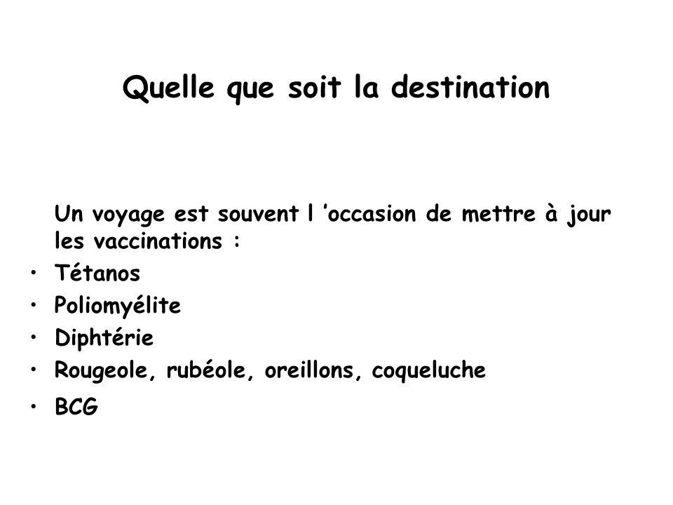 Quelle que soit la destination Un voyage est souvent l 'occasion de mettre à jour les vaccinations : Tétanos Poliomyélite Diphtérie Rougeole, rubéole, oreillons, coqueluche BCG