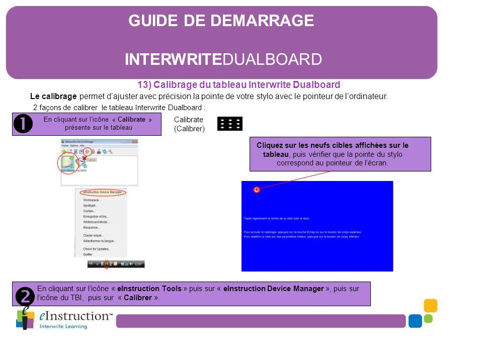13) Calibrage du tableau Interwrite Dualboard 2 façons de calibrer le tableau Interwrite Dualboard : Calibrate (Calibrer)  En cliquant sur l'icône «