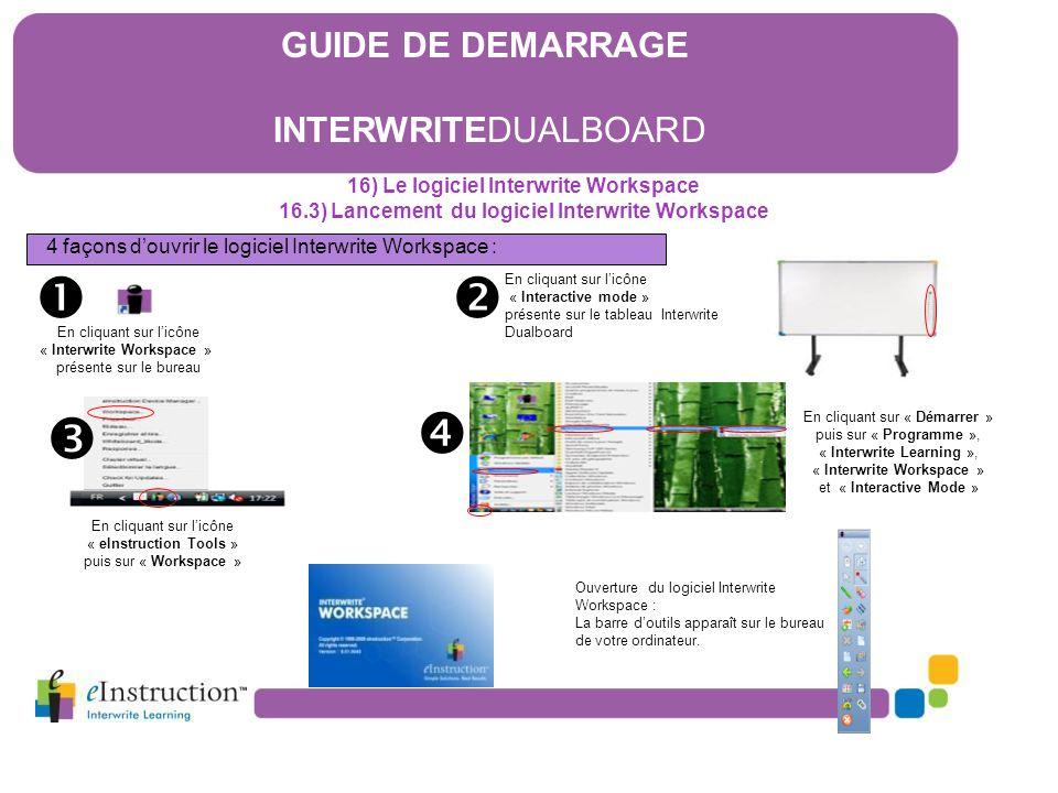 Ouverture du logiciel Interwrite Workspace : La barre d'outils apparaît sur le bureau de votre ordinateur. En cliquant sur « Démarrer » puis sur « Pro