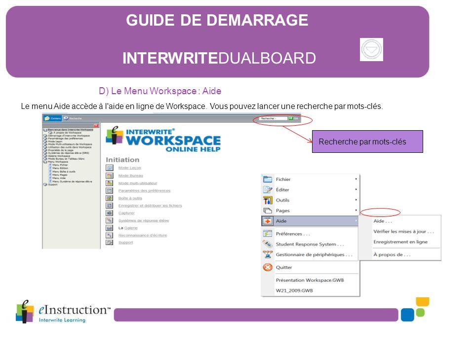 Le menu Aide accède à l'aide en ligne de Workspace. Vous pouvez lancer une recherche par mots-clés. D) Le Menu Workspace : Aide Recherche par mots-clé