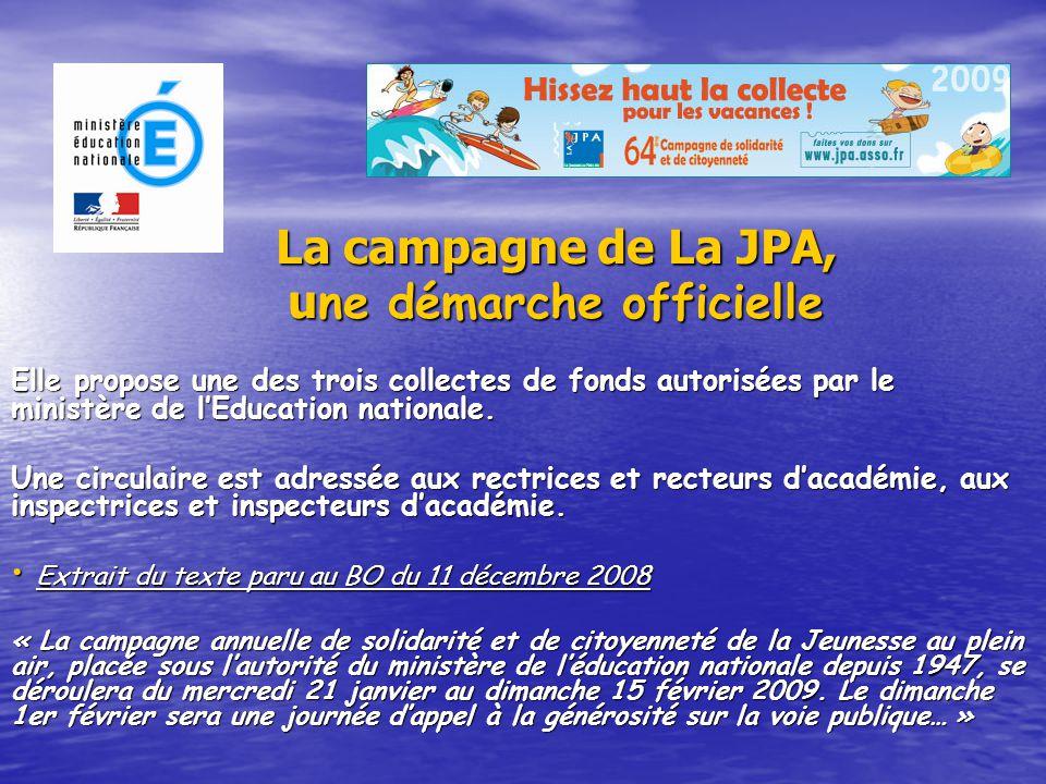La campagne de La JPA, une démarche officielle Elle propose une des trois collectes de fonds autorisées par le ministère de l'Education nationale.