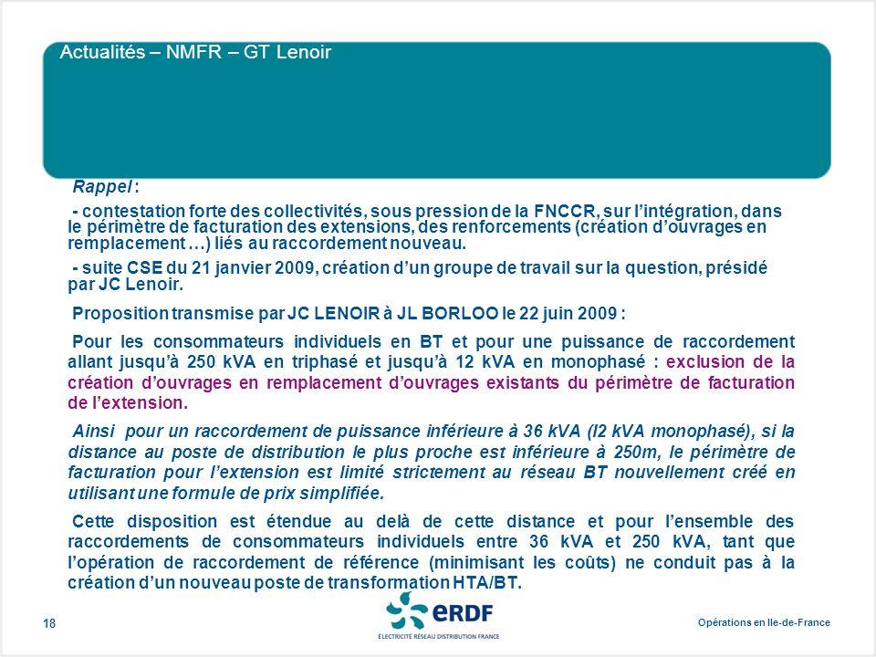 Opérations en Ile-de-France 18 Actualités – NMFR – GT Lenoir Rappel : - contestation forte des collectivités, sous pression de la FNCCR, sur l'intégra