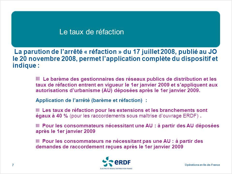 Opérations en Ile-de-France 7 La parution de l'arrêté « réfaction » du 17 juillet 2008, publié au JO le 20 novembre 2008, permet l'application complèt