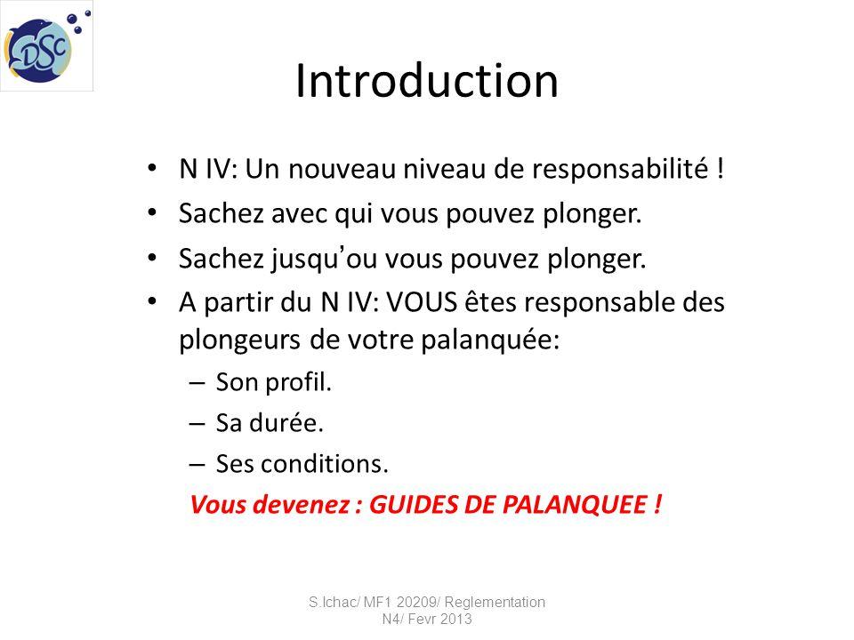 Les devoirs du plongeur: S.Ichac/ MF1 20209/ Reglementation N4/ Fevr 2013