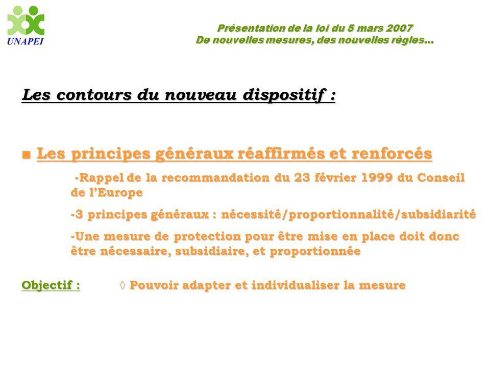 Présentation de la loi du 5 mars 2007 De nouvelles mesures, des nouvelles règles… Les contours du nouveau dispositif : ■ Les principes généraux réaffi