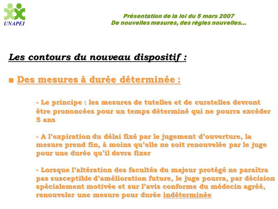 Présentation de la loi du 5 mars 2007 De nouvelles mesures, des règles nouvelles… Les contours du nouveau dispositif : ■ Des mesures à durée déterminé