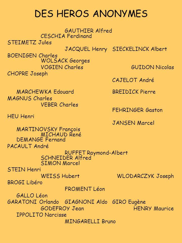 DES HEROS ANONYMES GAUTHIER Alfred CESCHIA Ferdinand STEIMETZ Jules JACQUEL HenrySIECKELINCK Albert BOENIGEN Charles WOLSACK Georges VOGIEN CharlesGUI