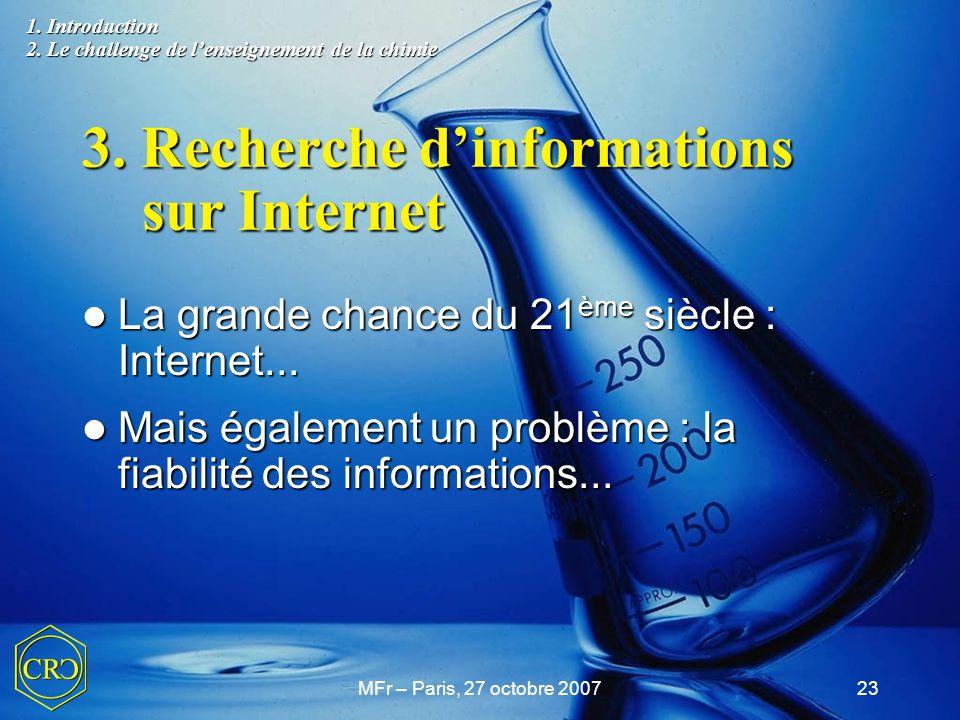 MFr – Paris, 27 octobre 200723 3. Recherche d'informations sur Internet La grande chance du 21 ème siècle : Internet... La grande chance du 21 ème siè