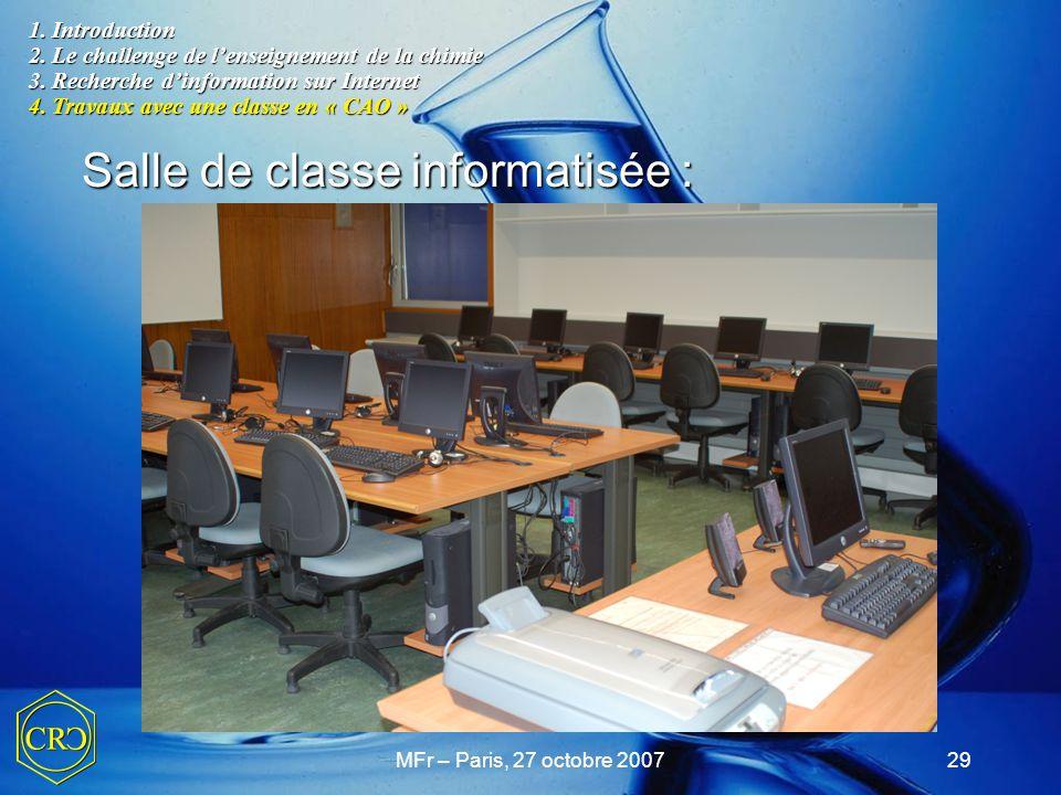 MFr – Paris, 27 octobre 200729 1. Introduction 2. Le challenge de l'enseignement de la chimie 3. Recherche d'information sur Internet 4. Travaux avec
