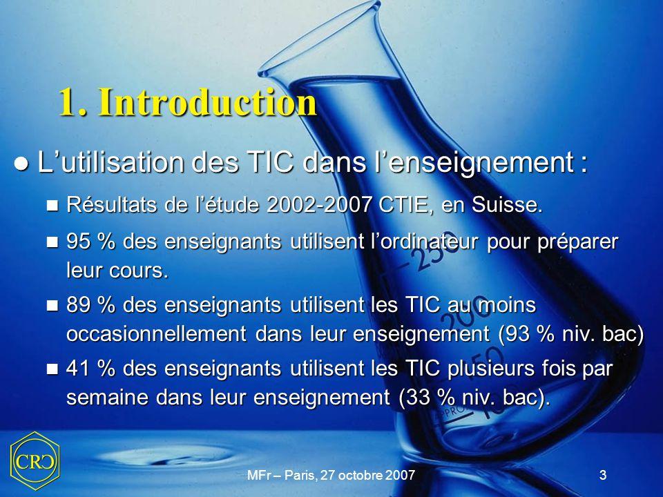 MFr – Paris, 27 octobre 20073 1. Introduction L'utilisation des TIC dans l'enseignement : L'utilisation des TIC dans l'enseignement : Résultats de l'é