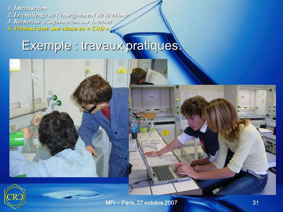 MFr – Paris, 27 octobre 200731 1. Introduction 2. Le challenge de l'enseignement de la chimie 3. Recherche d'information sur Internet 4. Travaux avec