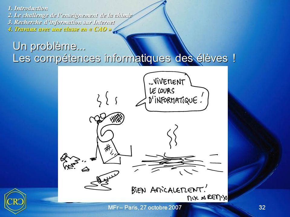 MFr – Paris, 27 octobre 200732 1. Introduction 2. Le challenge de l'enseignement de la chimie 3. Recherche d'information sur Internet 4. Travaux avec