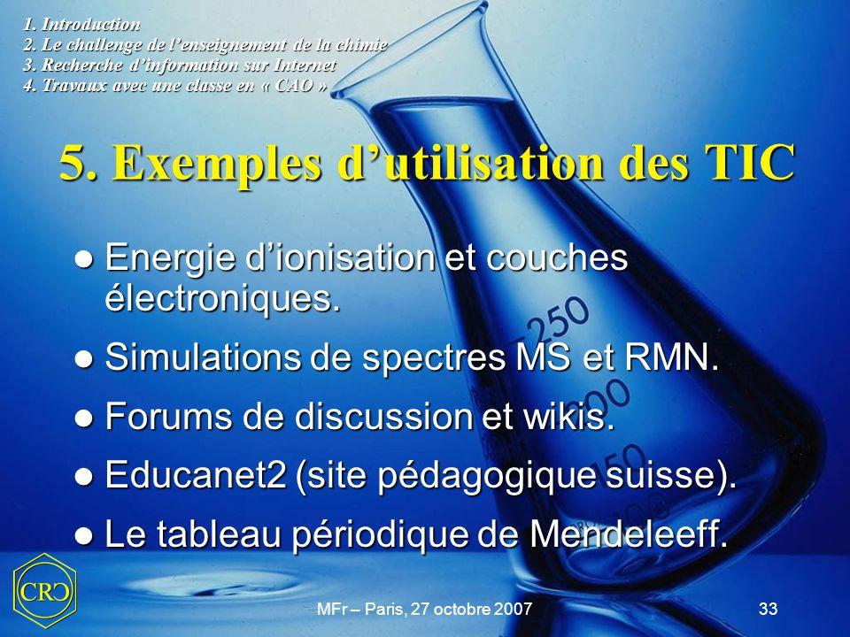 MFr – Paris, 27 octobre 200733 5. Exemples d'utilisation des TIC Energie d'ionisation et couches électroniques. Energie d'ionisation et couches électr