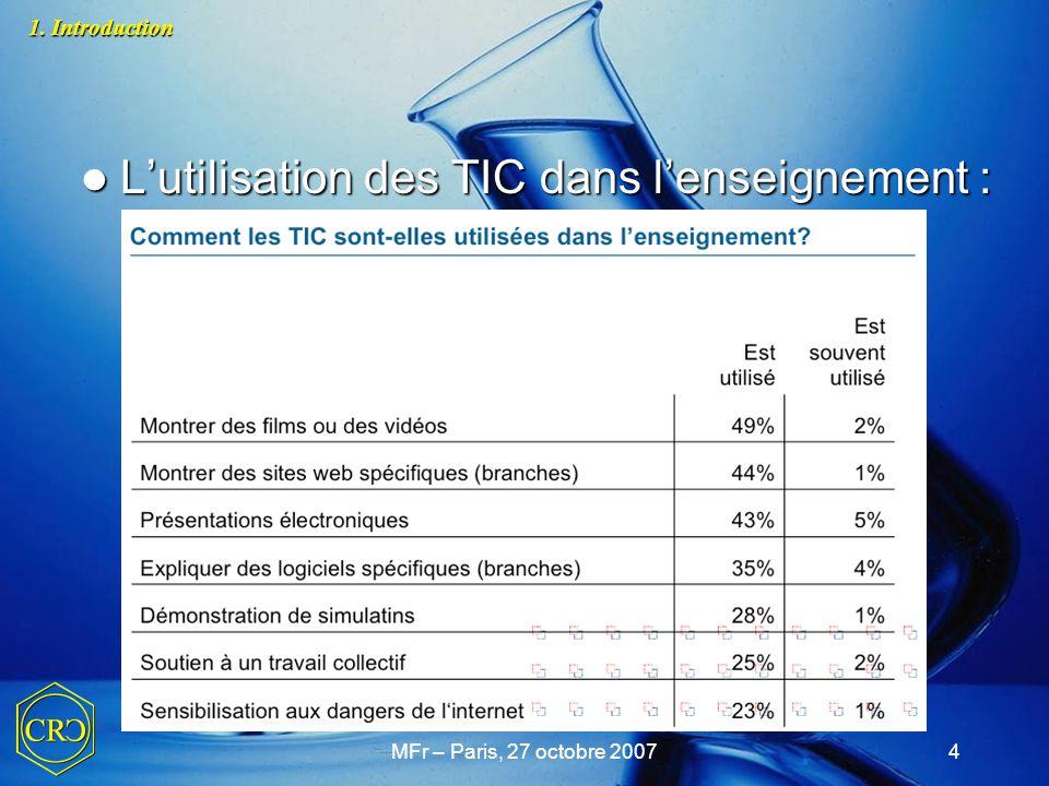 MFr – Paris, 27 octobre 20075 L'utilisation des TIC dans l'enseignement : L'utilisation des TIC dans l'enseignement : 1.