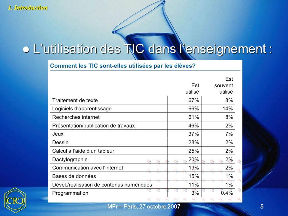 MFr – Paris, 27 octobre 20076 L'utilisation des TIC dans l'enseignement : L'utilisation des TIC dans l'enseignement : 1.