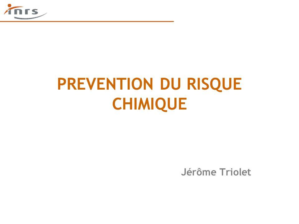 PREVENTION DU RISQUE CHIMIQUE Jérôme Triolet